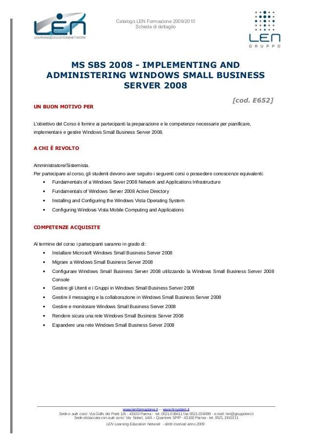 Catalogo LEN Formazione 2009/2010 Scheda di dettaglio MS SBS 2008 - IMPLEMENTING AND ADMINISTERING WINDOWS SMALL BUSINESS ...