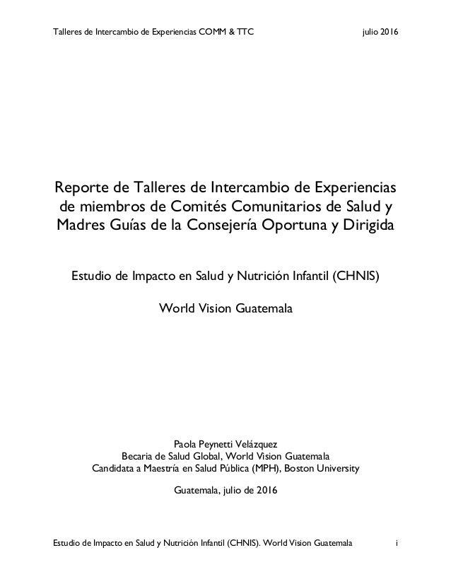 Talleres de Intercambio de Experiencias COMM & TTC julio 2016 Estudio de Impacto en Salud y Nutrición Infantil (CHNIS). Wo...