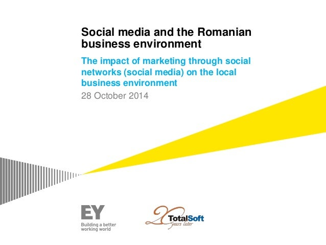 Social media and the Romanian business environment The impact of marketing through social networks (social media) on the l...