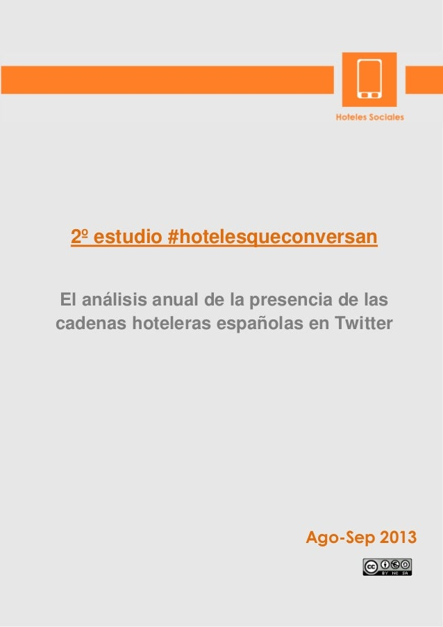 2º estudio #hotelesqueconversan El análisis anual de la presencia de las cadenas hoteleras españolas en Twitter  Ago-Sep 2...