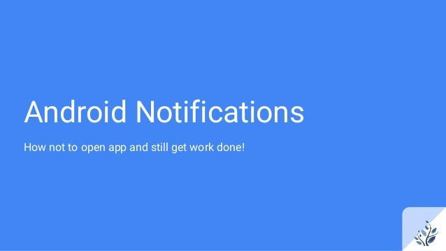 Android Notifications How not to open app and still get work done!