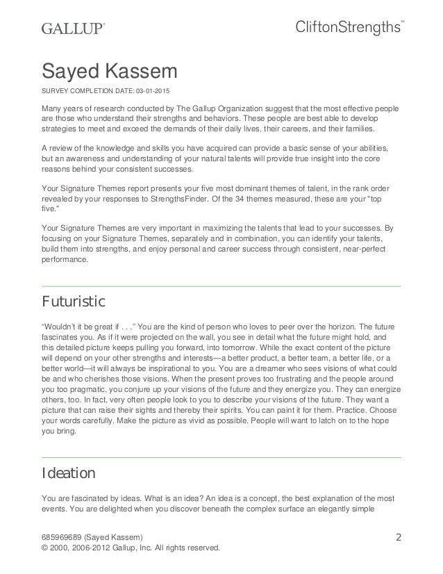 Sayed Kassem SURVEY COMPLETION DATE: 03-01-2015 Many years of research conducted by The Gallup Organization suggest that t...