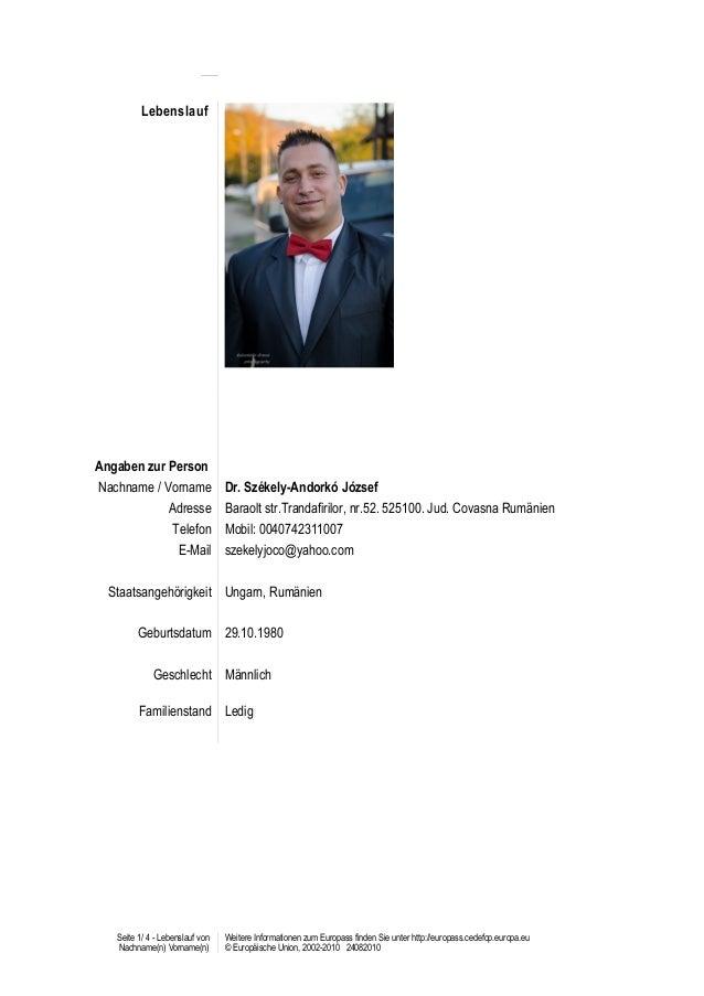Lebenslauf Angaben zur Person Nachname / Vorname Dr. Székely-Andorkó József Adresse Baraolt str.Trandafirilor, nr.52. 5251...