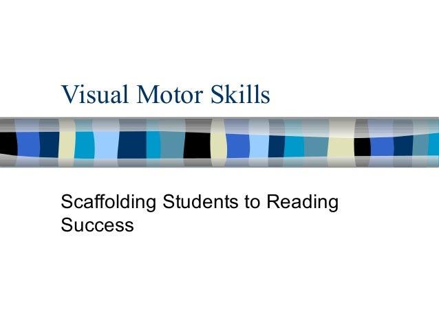 Visual Motor Skills Scaffolding Students to Reading Success