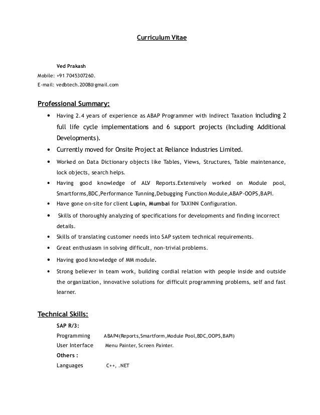 Curriculum Vitae Ved Prakash Mobile: +91 7045307260. E-mail: vedbtech.2008@gmail.com Professional Summary: • Having 2.4 ye...