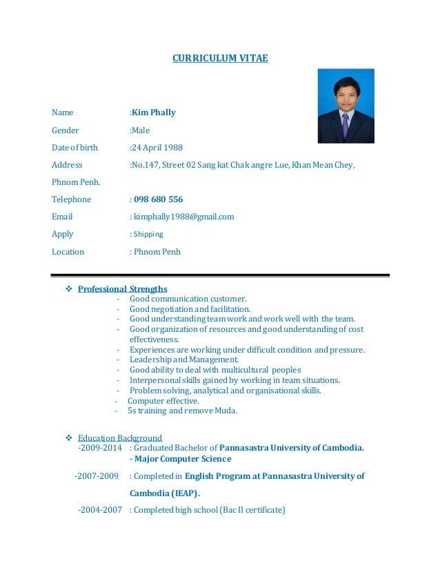 CURRICULUM VITAE Name :Kim Phally Gender :Male Date of birth :24 April 1988 Address :No.147, Street 02 Sang kat Chak angre...