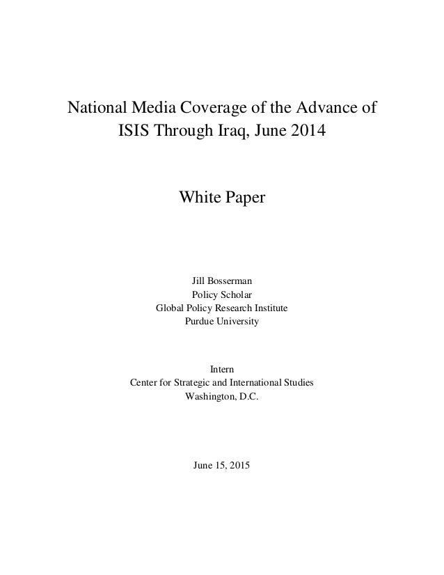 National Media Coverage of the Advance of ISIS Through Iraq, June 2014 White Paper Jill Bosserman Policy Scholar Global Po...