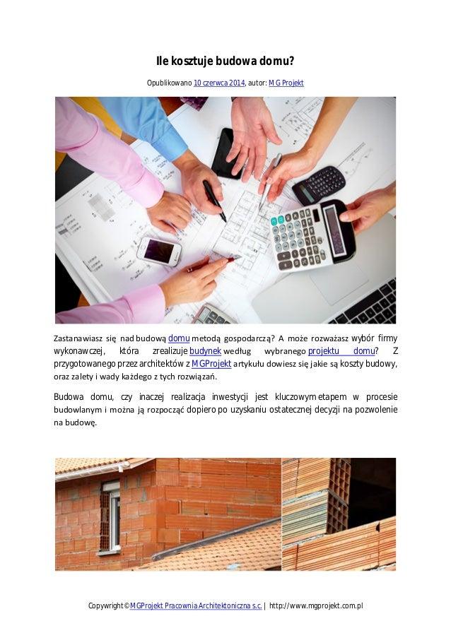 Ile kosztuje budowa domu? Opublikowano 10 czerwca 2014, autor: MG Projekt Zastanawiasz się nad budową domu metodą gospodar...