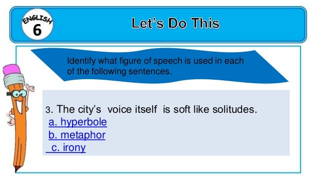 Task 2- Identify the sound device or the figurative language exemplified by each of the following sentences __________ 1. ...