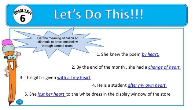 Read each sentence. Each contains an italicized idiomatic expression. Identify its meaning 3. When the partner returned, h...
