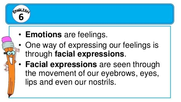 FACIAL EXPRESSIONS Sadness In sadness, the eyebrows are raised from the inner sides and brought nearer. The cheek may be p...