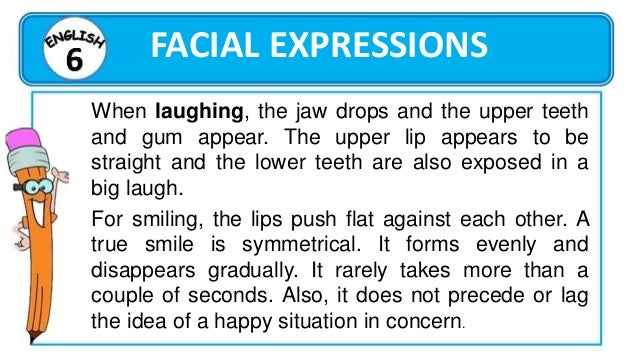 FACIAL EXPRESSIONS Pain In extreme pain, the eyes are tightly closed, cheeks are raised, and eyebrows pulled together and ...