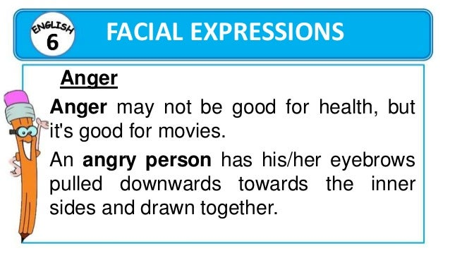 FACIAL EXPRESSIONS Worry Worry is expressed by drawing the eyebrows slightly downwards and together, and the lips tightene...