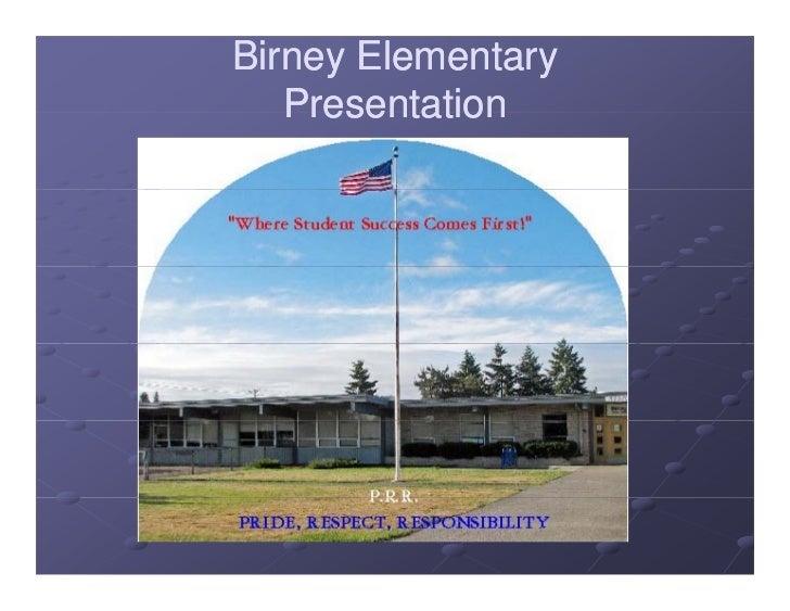 Birney Elementary   Presentation