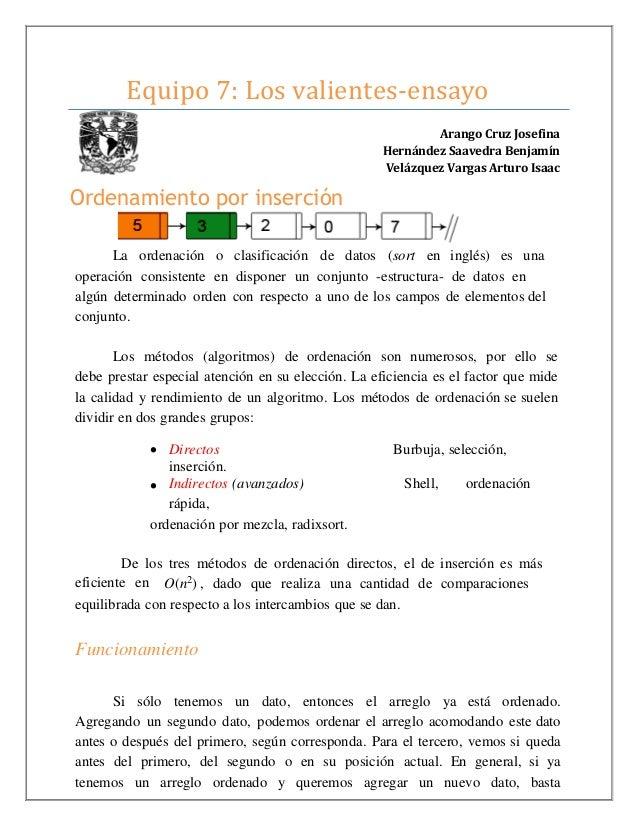Equipo 7: Los valientes-ensayo  Arango Cruz Josefina  Hernández Saavedra Benjamín  Velázquez Vargas Arturo Isaac  Ordenami...
