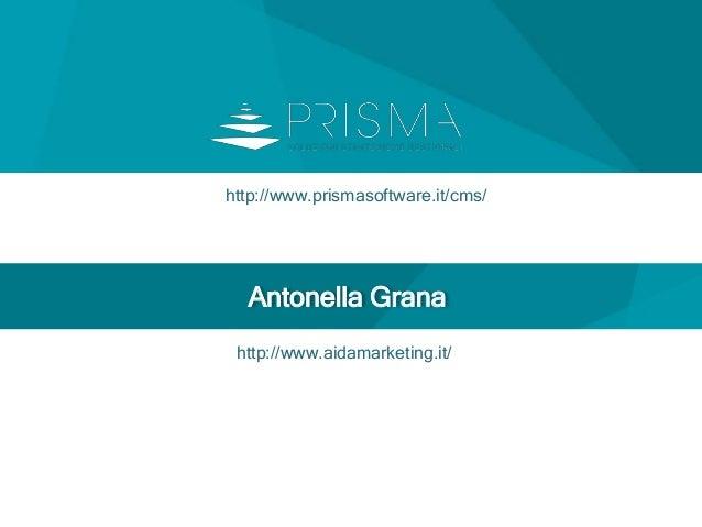 http://www.prismasoftware.it/cms/ Antonella Grana http://www.aidamarketing.it/