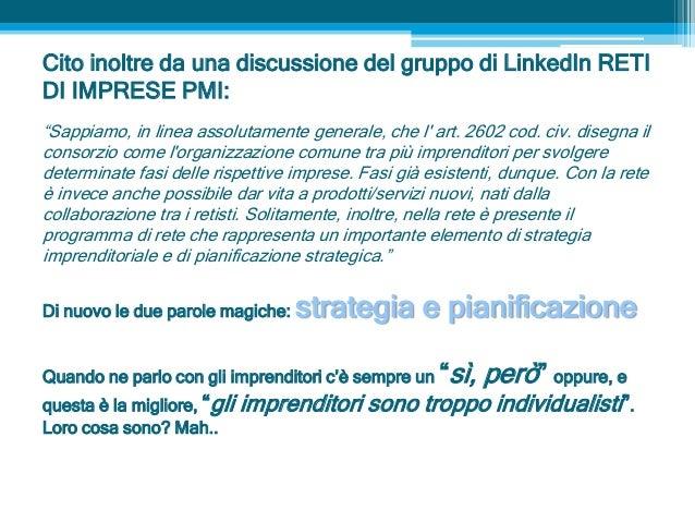 """Cito inoltre da una discussione del gruppo di LinkedIn RETI DI IMPRESE PMI: """"Sappiamo, in linea assolutamente generale, ch..."""
