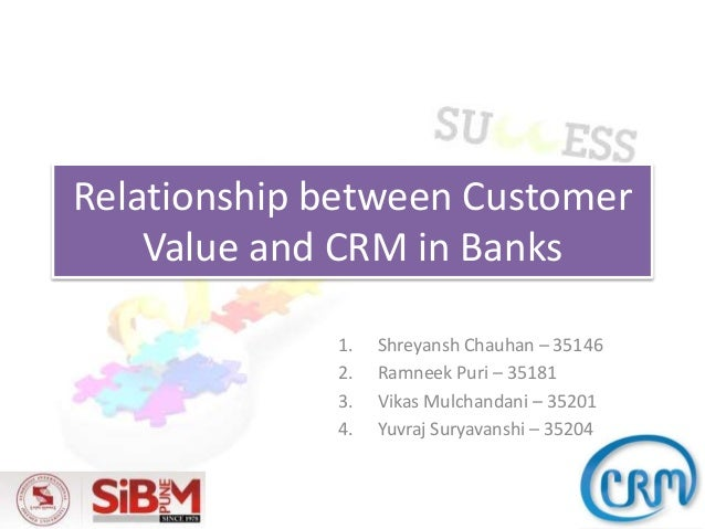 crm in bank Banks are primery focused on satisfying needs of clients nowdays the banks are faced with the anfair competition more than ever before crm (customer.