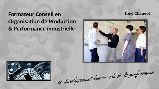 Tony ChauvetFormateur Conseil en Organisation de Production & Performance industrielle