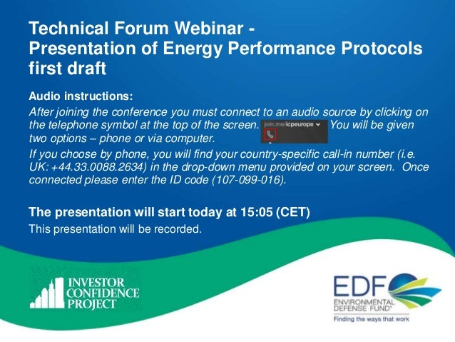 Technical Forum Webinar - Presentation of Energy Performance Protocols first draft Audio instructions: After joining the c...