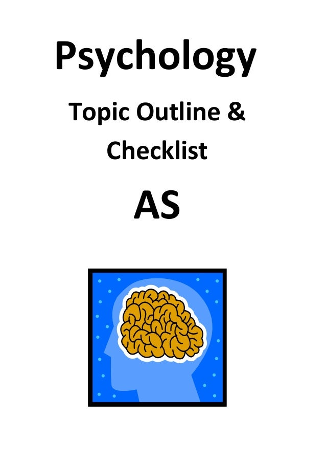 Psychology Topic Outline & Checklist AS