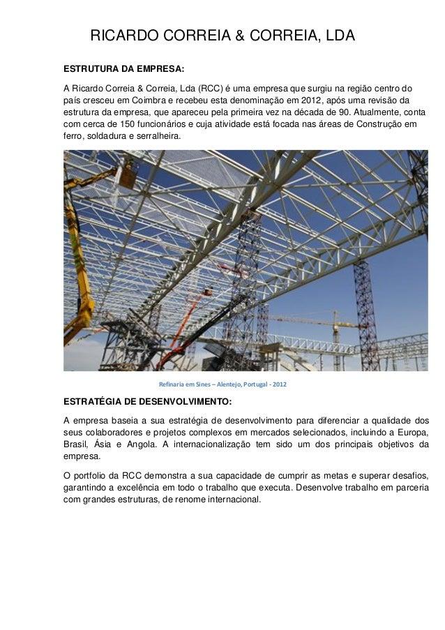 RICARDO CORREIA & CORREIA, LDA ESTRUTURA DA EMPRESA: A Ricardo Correia & Correia, Lda (RCC) é uma empresa que surgiu na re...