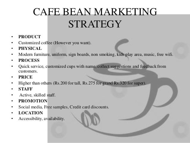marketing plan the coffee bean and Marketing and sales tools  start your own business plan » coffee roaster business plan  the key to a wonderful bag of roasted beans is the blending of.