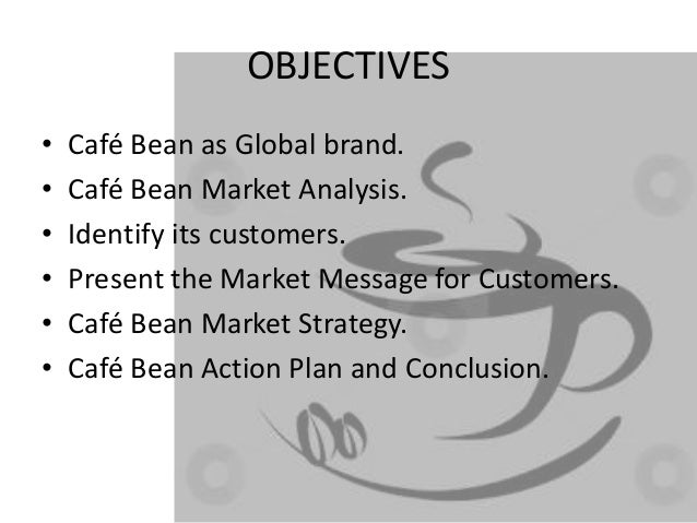 marketing plan the coffee bean and S&s will capitalize on existing relationships with importers who have stated their willingness to contact west coast affiliates and recommend silvera & sons' coffee silvera & sons have positioned themselves as a differentiated provider of the highest quality arabica beans the primary goal of the marketing efforts will be to.