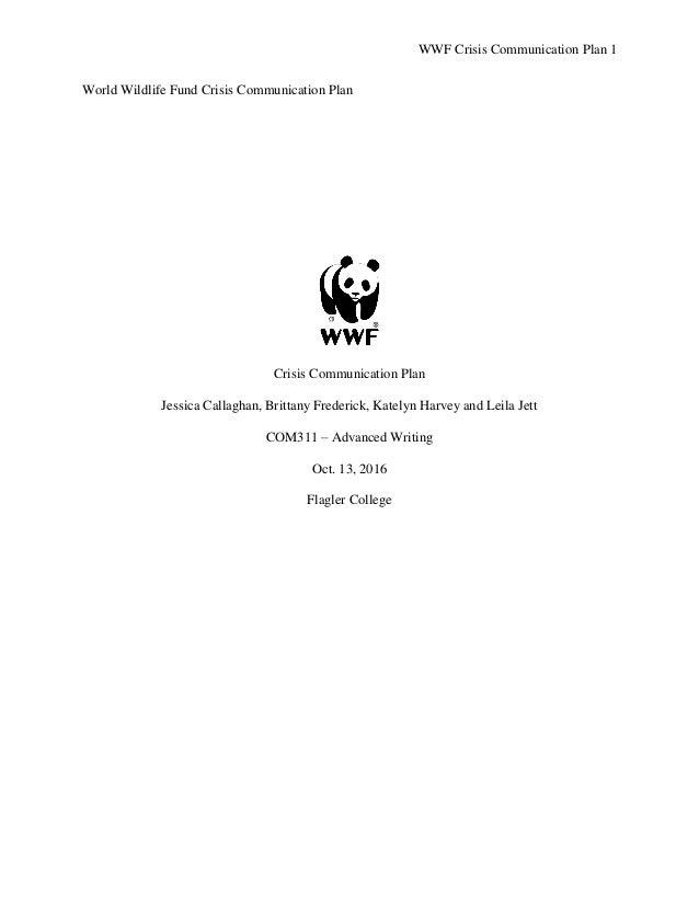 WWF Crisis Communication Plan 1 World Wildlife Fund Crisis Communication Plan Crisis Communication Plan Jessica Callaghan,...