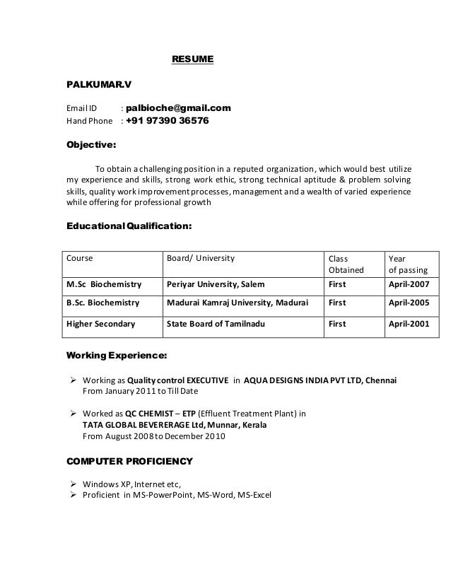 RESUME  PALKUMAR.V  Email ID : palbioche@gmail.com  Hand Phone : +91 97390 36576  Objective:  To obtain a challenging posi...