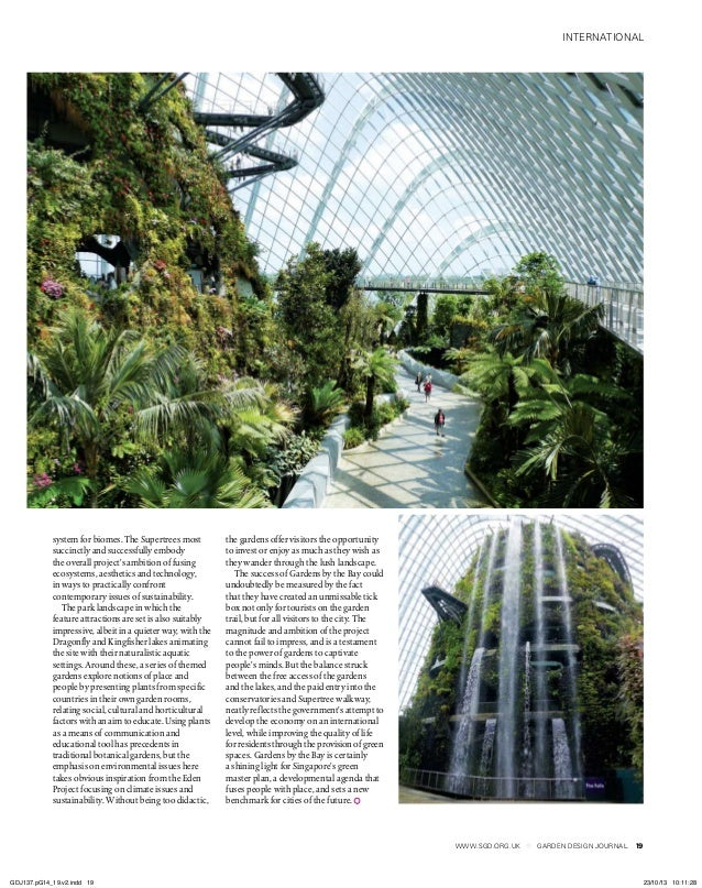 international www.sgd.org.uk GARDEN DESIGN JOURNAL 19 system for biomes. The Supertrees most succinctly and successfully e...