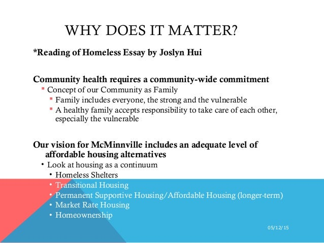 homelessness is no longer an issue essay Moreover, homeless people including teenagers run away from families and teenagers that are thrown away by families who no longer want them teenage runaways have different reasons for leaving home but all have the same reason for becoming homeless: they simply just do not have enough money.