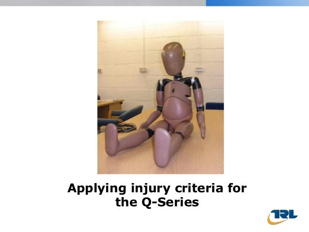 Applying injury criteria for the Q-Series