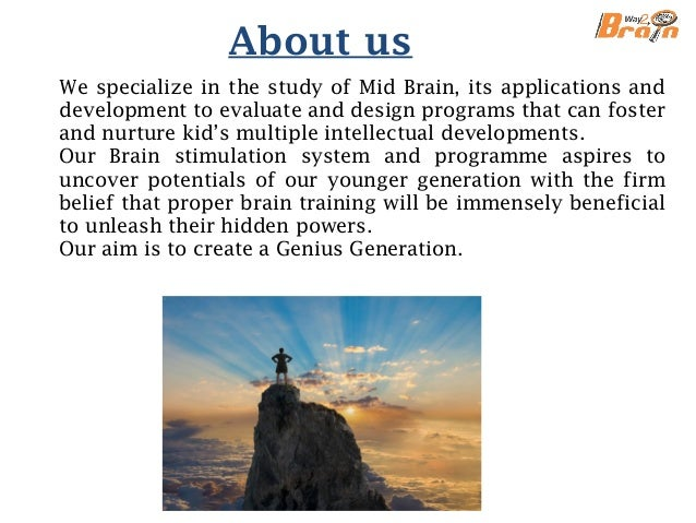 Our Methodology to activate MID BRAIN 1. Brain Gym. - These gyms are already proven and acknowledged scientifically to be ...