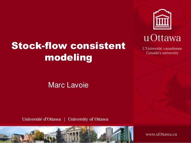 Stock-flow consistent modeling Marc Lavoie