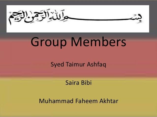 Group Members Syed Taimur Ashfaq Saira Bibi Muhammad Faheem Akhtar