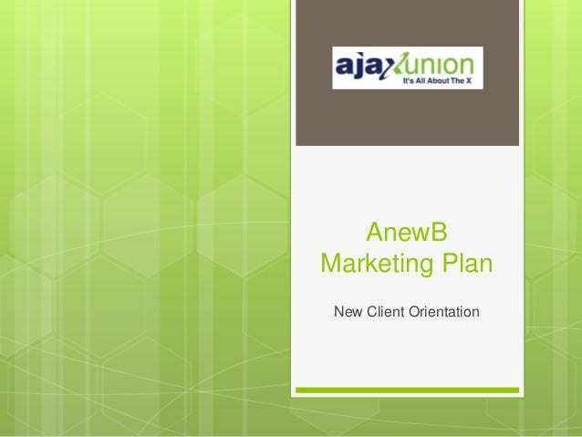 AnewB Marketing Plan New Client Orientation