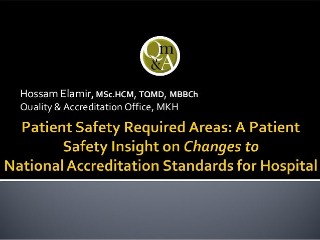 Hossam Elamir, MSc.HCM, TQMD, MBBCh Quality & Accreditation Office, MKH