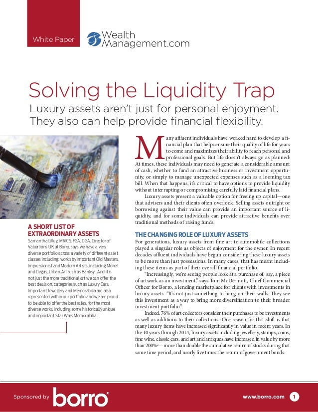 Solving the Liquidity Trap M any affluent individuals have worked hard to develop a fi- nancial plan that helps ensure the...