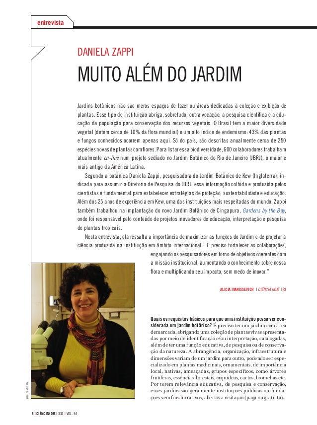 8 | ciÊnciahoje | 334 | vol. 56 Daniela Zappi Muito além do jardim Jardins botânicos não são meros espaços de lazer ou áre...