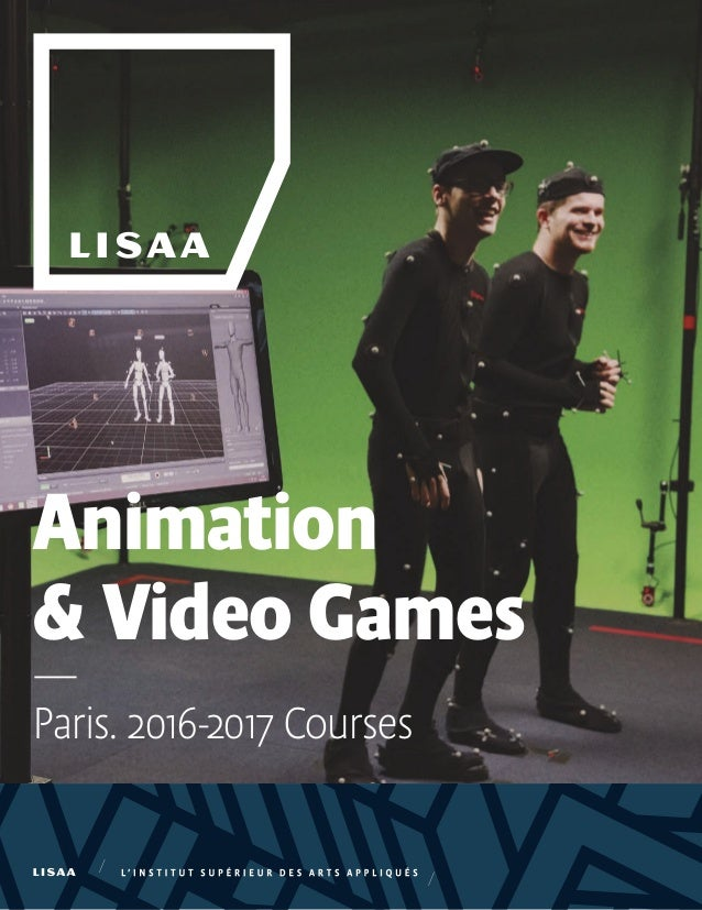 Animation & Video Games — Paris. 2016-2017 Courses