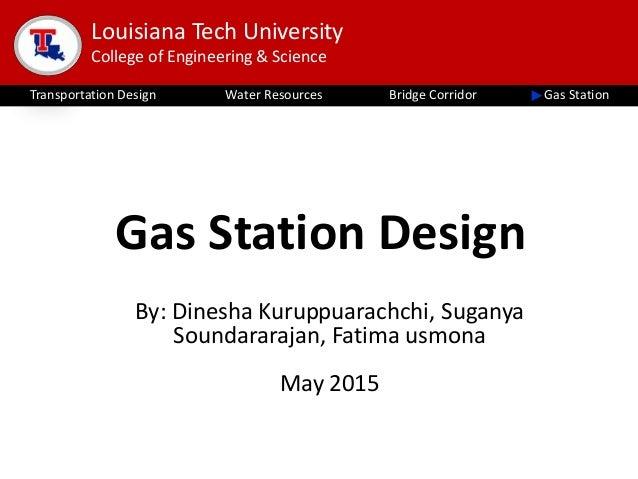 Louisiana Tech University College of Engineering & Science Transportation Design Water Resources Gas StationBridge Corrido...