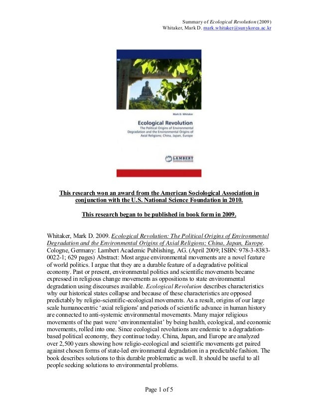 Summary of Ecological Revolution (2009) Whitaker, Mark D. mark.whitaker@sunykorea.ac.kr Page 1 of 5 This research won an a...