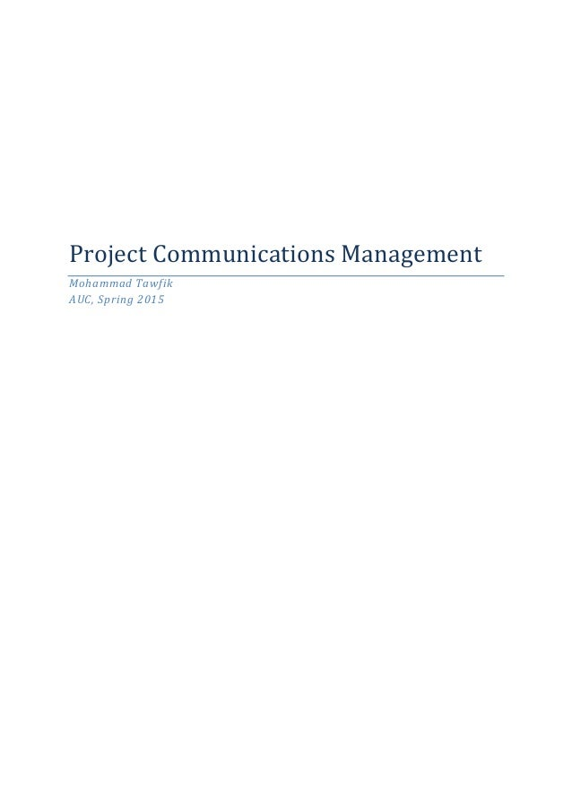 Project Communications Management Mohammad Tawfik AUC, Spring 2015