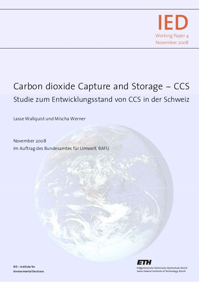 IEDWorking Paper 4 November 2008 Carbon dioxide Capture and Storage --- CCS Studie zum Entwicklungsstand von CCS in der Sc...