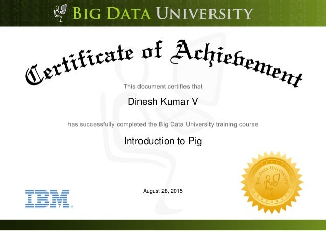 Dinesh Kumar V Introduction to Pig August 28, 2015