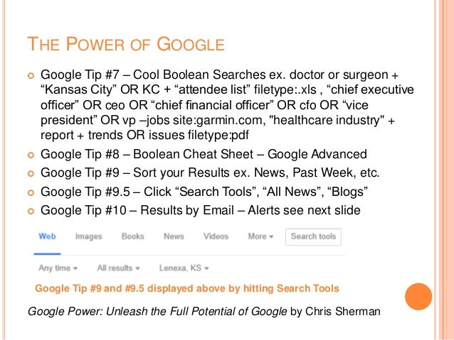 """THE POWER OF GOOGLE  Google Tip #7 – Cool Boolean Searches ex. doctor or surgeon + """"Kansas City"""" OR KC + """"attendee list"""" ..."""