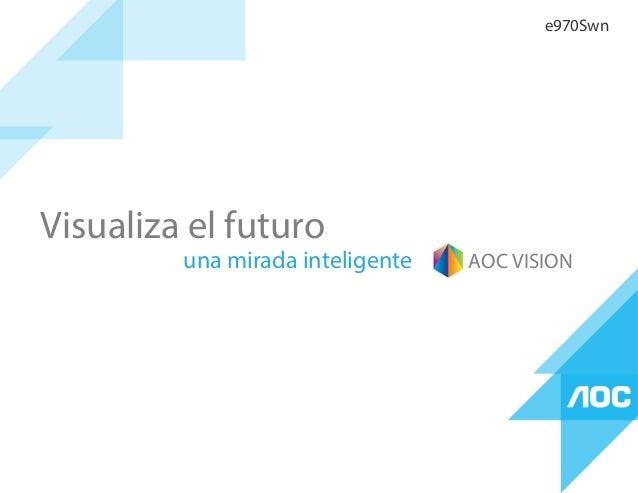 Visualiza el futuro una mirada inteligente AOC VISION e970Swn