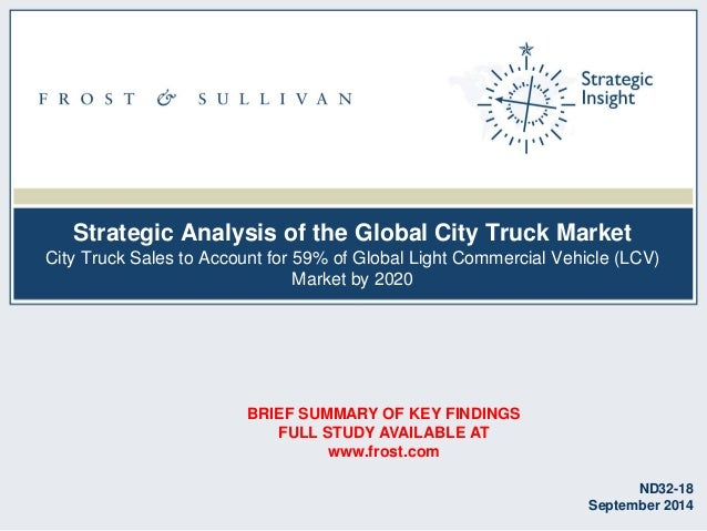 Strategic Analysis of the Global City Truck Market City Truck Sales to Account for 59% of Global Light Commercial Vehicle ...