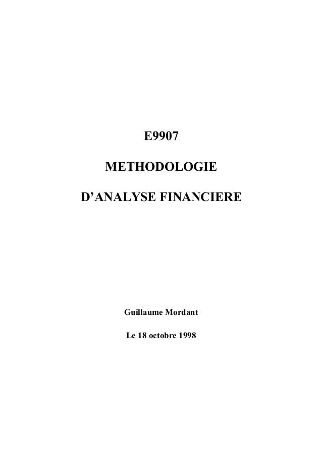 E9907  METHODOLOGIE  D'ANALYSE FINANCIERE  Guillaume Mordant  Le 18 octobre 1998